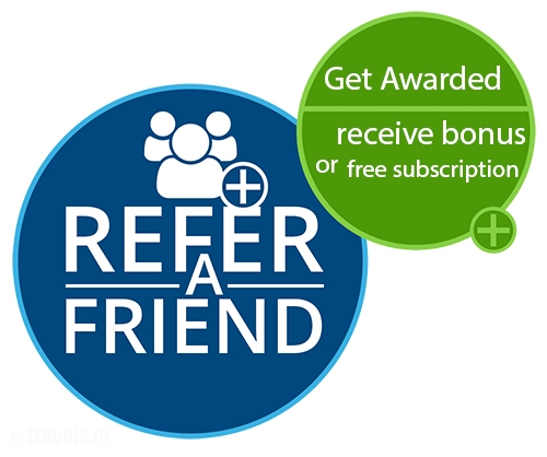 Refer friends and get rewarded,Greek Tourist Guide and Directory,e-travels.gr